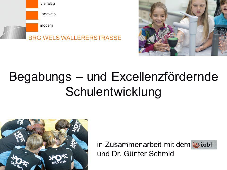 Begabungs – und Excellenzfördernde Schulentwicklung in Zusammenarbeit mit dem und Dr.