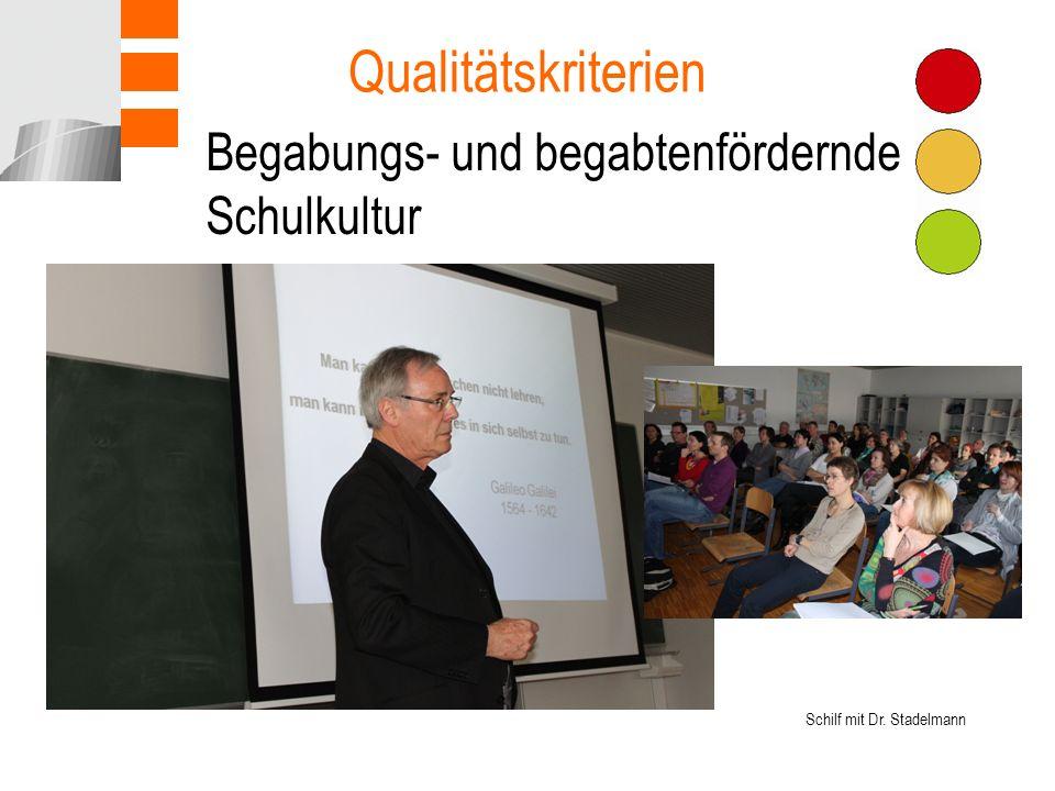 Begabungs- und begabtenfördernde Schulkultur Qualitätskriterien Schilf mit Dr. Stadelmann