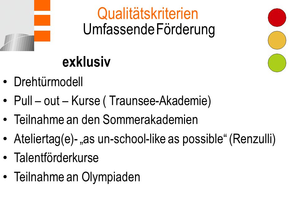 exklusiv Drehtürmodell Pull – out – Kurse ( Traunsee-Akademie) Teilnahme an den Sommerakademien Ateliertag(e)- as un-school-like as possible (Renzulli