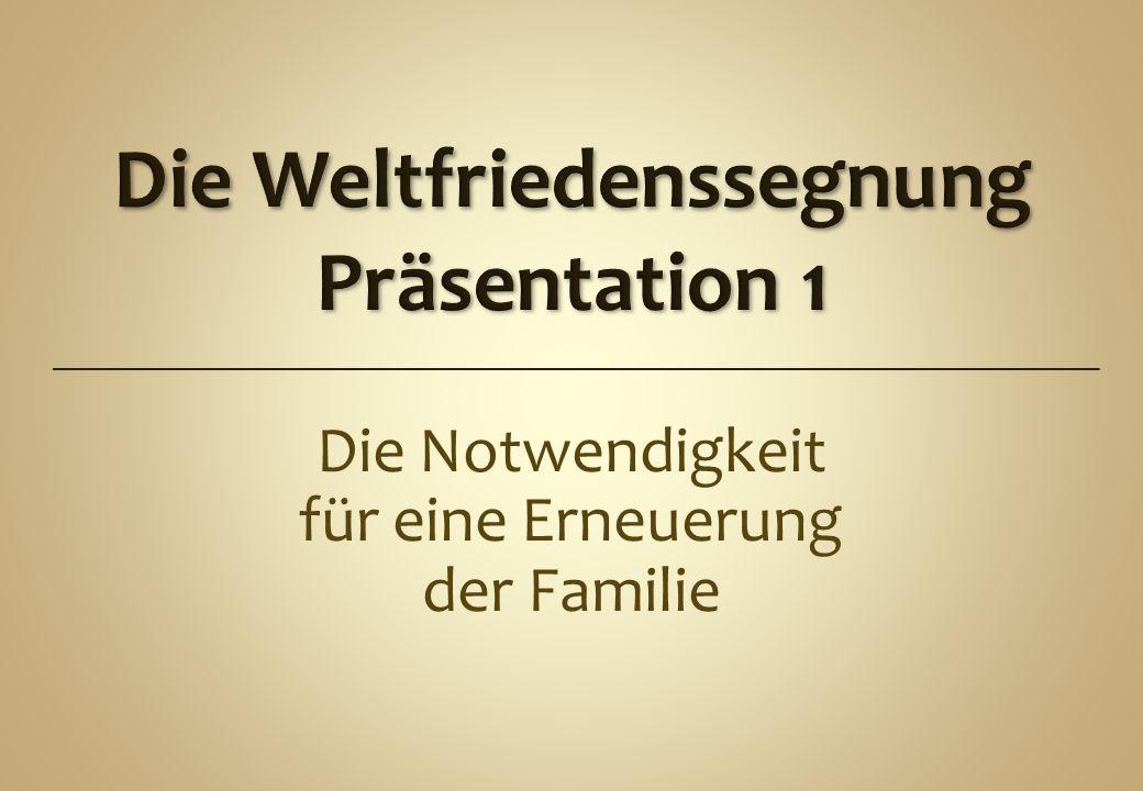 Die Notwendigkeit für eine Erneuerung der Familie
