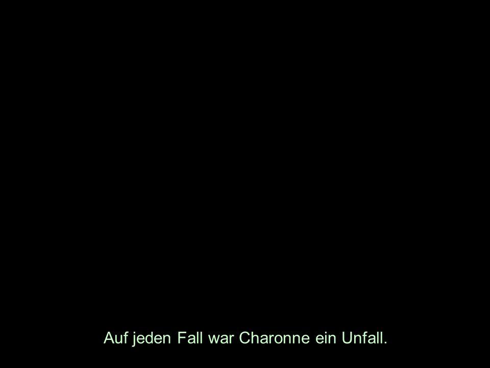 Auf jeden Fall war Charonne ein Unfall.