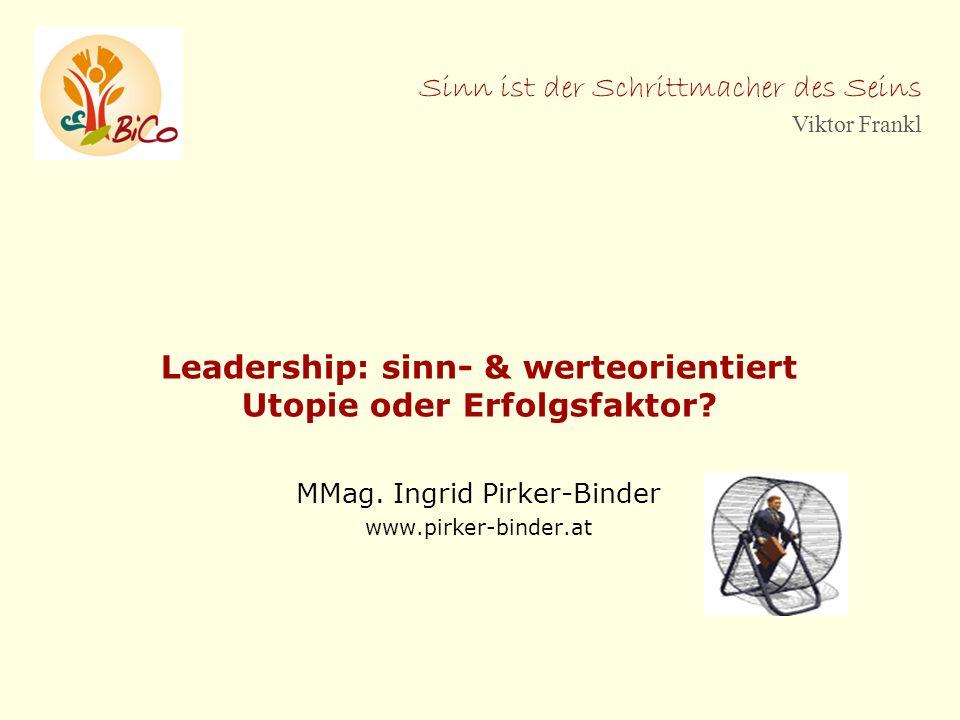 Leadership: sinn- & werteorientiert Utopie oder Erfolgsfaktor.