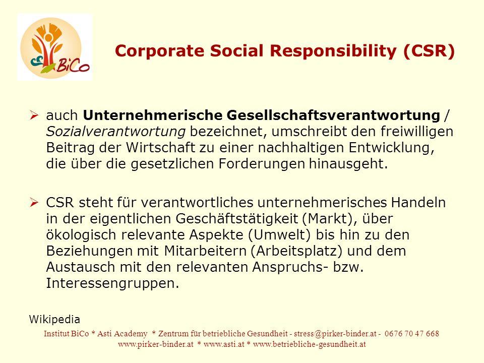 Corporate Social Responsibility (CSR) auch Unternehmerische Gesellschaftsverantwortung / Sozialverantwortung bezeichnet, umschreibt den freiwilligen Beitrag der Wirtschaft zu einer nachhaltigen Entwicklung, die über die gesetzlichen Forderungen hinausgeht.