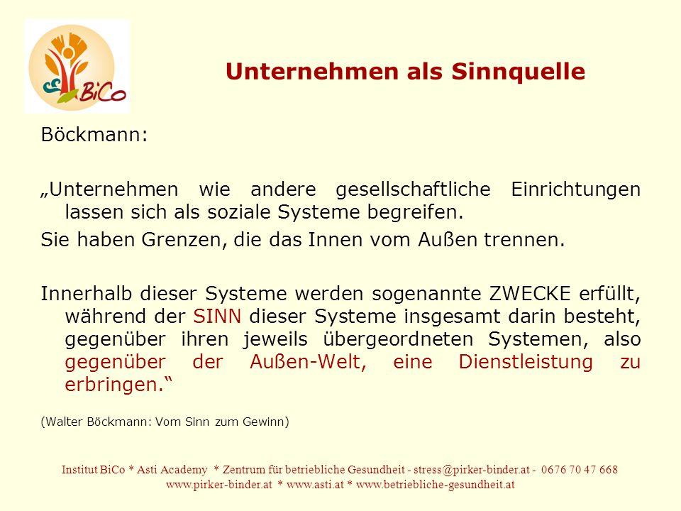 Unternehmen als Sinnquelle Böckmann: Unternehmen wie andere gesellschaftliche Einrichtungen lassen sich als soziale Systeme begreifen.