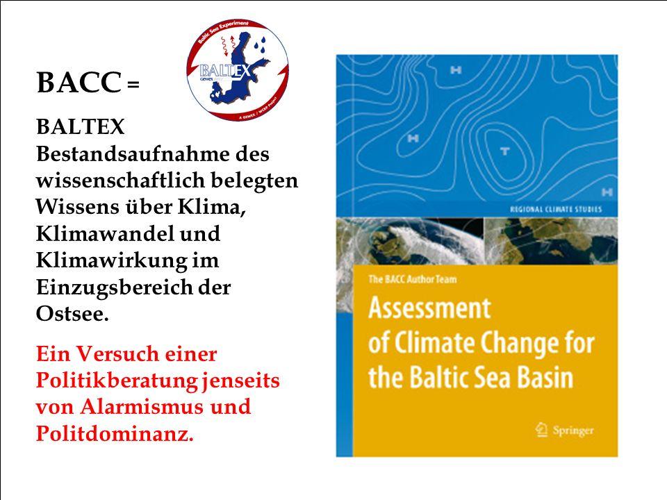 BACC = BALTEX Bestandsaufnahme des wissenschaftlich belegten Wissens über Klima, Klimawandel und Klimawirkung im Einzugsbereich der Ostsee. Ein Versuc