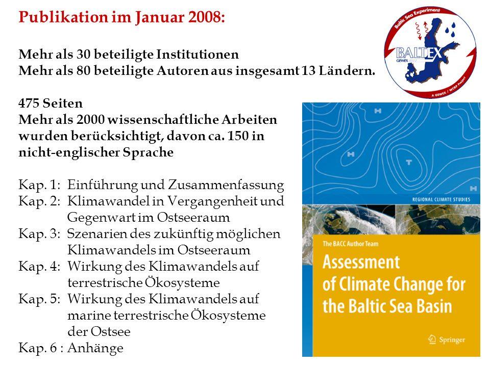 Publikation im Januar 2008: Mehr als 30 beteiligte Institutionen Mehr als 80 beteiligte Autoren aus insgesamt 13 Ländern. 475 Seiten Mehr als 2000 wis