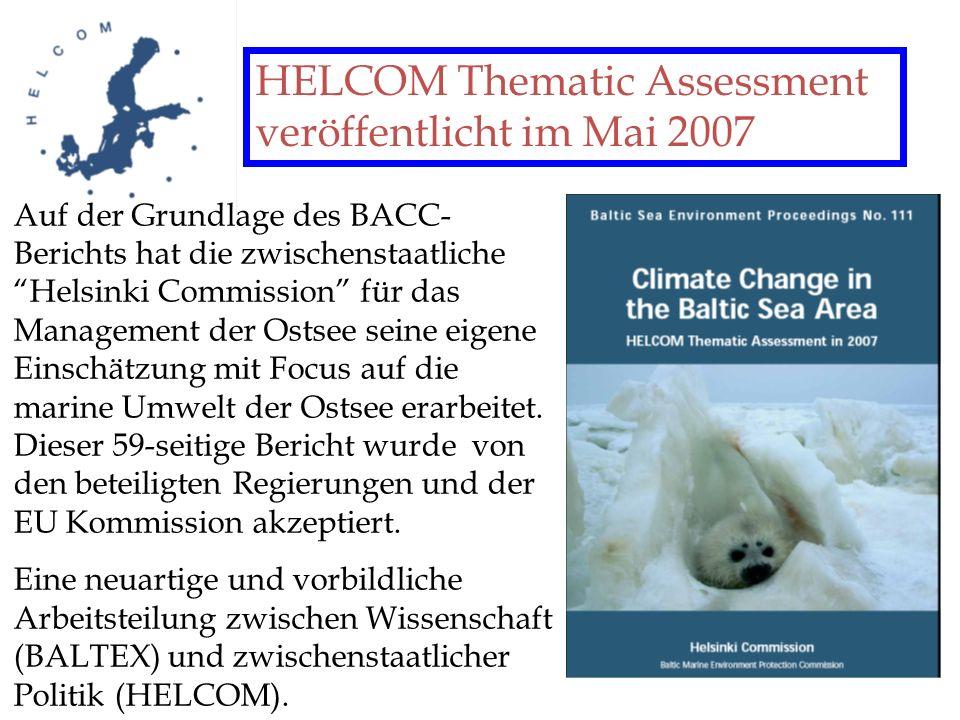 HELCOM Thematic Assessment veröffentlicht im Mai 2007 Auf der Grundlage des BACC- Berichts hat die zwischenstaatliche Helsinki Commission für das Mana