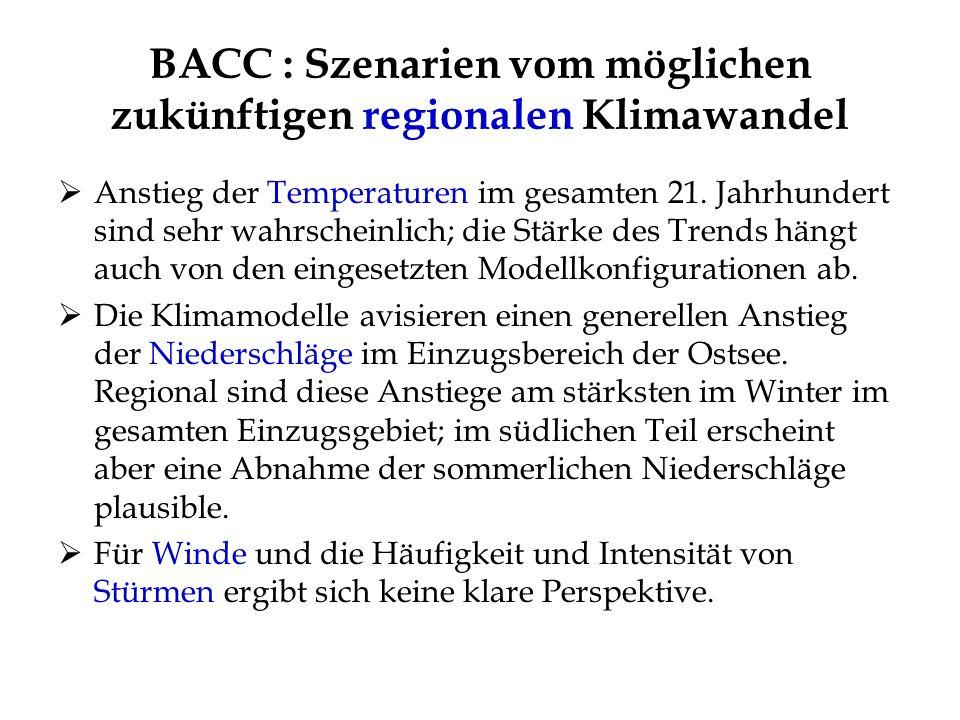 BACC : Szenarien vom möglichen zukünftigen regionalen Klimawandel Anstieg der Temperaturen im gesamten 21. Jahrhundert sind sehr wahrscheinlich; die S