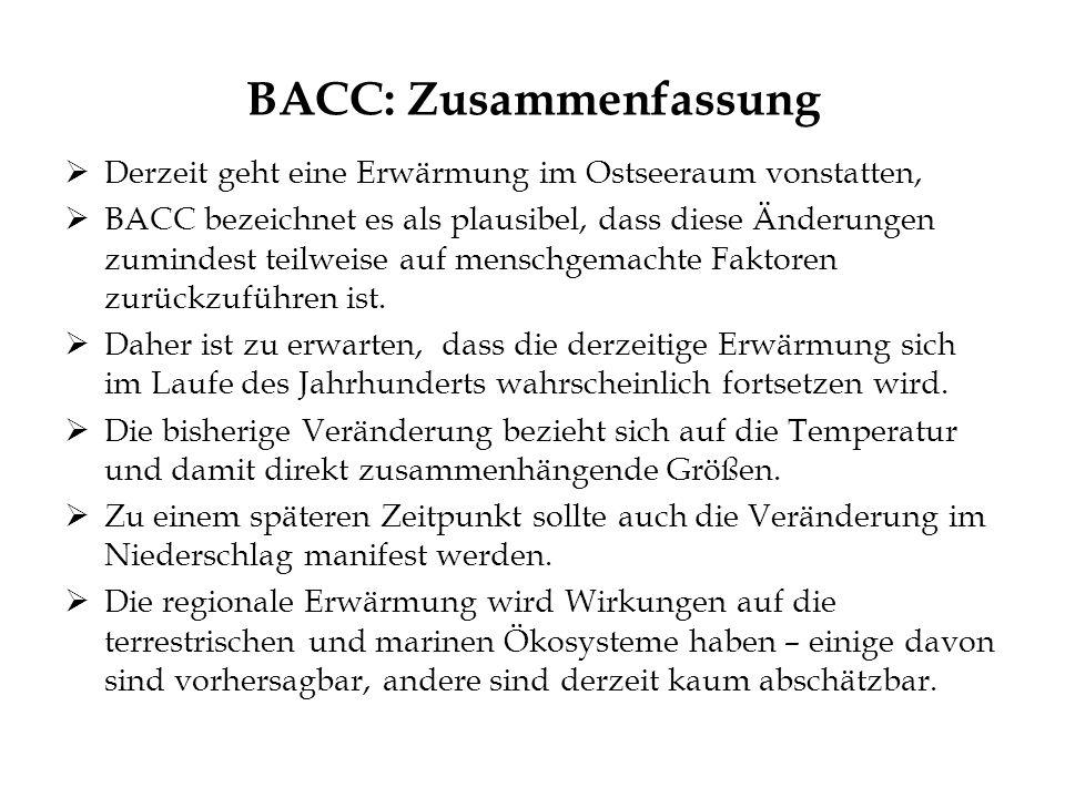 BACC: Zusammenfassung Derzeit geht eine Erwärmung im Ostseeraum vonstatten, BACC bezeichnet es als plausibel, dass diese Änderungen zumindest teilweis