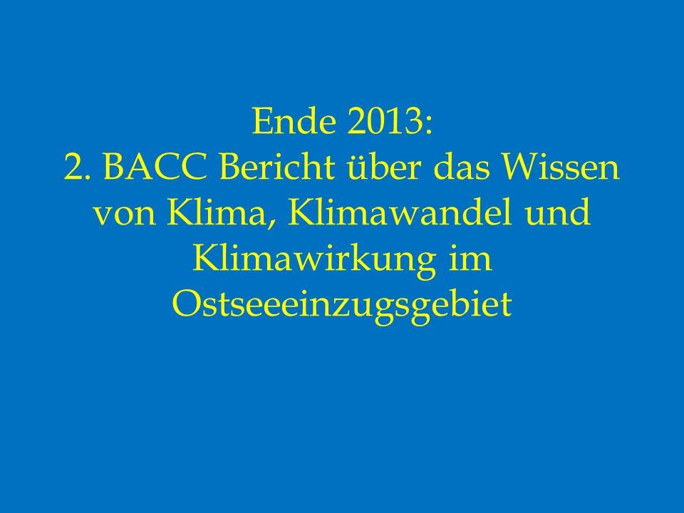 Ende 2013: 2. BACC Bericht über das Wissen von Klima, Klimawandel und Klimawirkung im Ostseeeinzugsgebiet