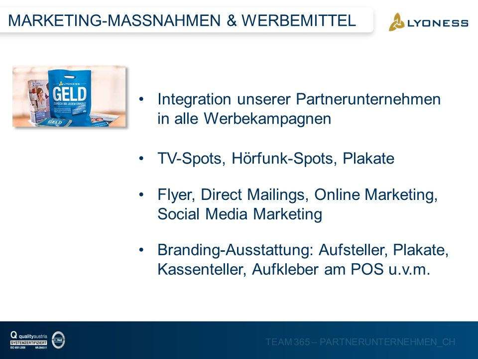 TEAM 365 – PARTNERUNTERNEHMEN_CH Integration unserer Partnerunternehmen in alle Werbekampagnen TV-Spots, Hörfunk-Spots, Plakate Flyer, Direct Mailings