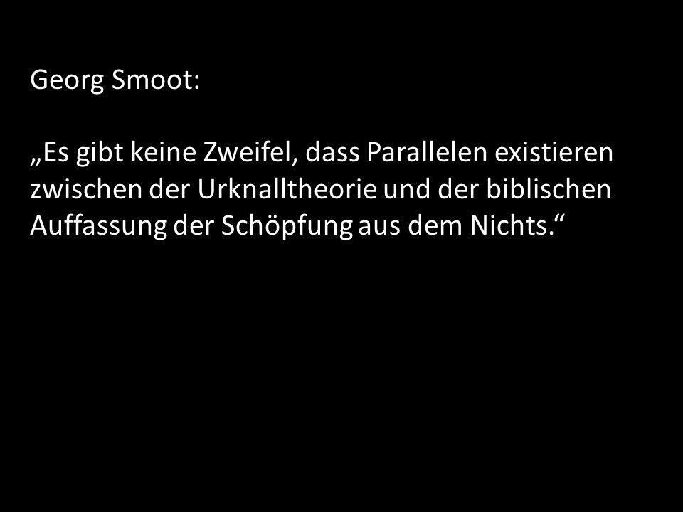Georg Smoot: Es gibt keine Zweifel, dass Parallelen existieren zwischen der Urknalltheorie und der biblischen Auffassung der Schöpfung aus dem Nichts.