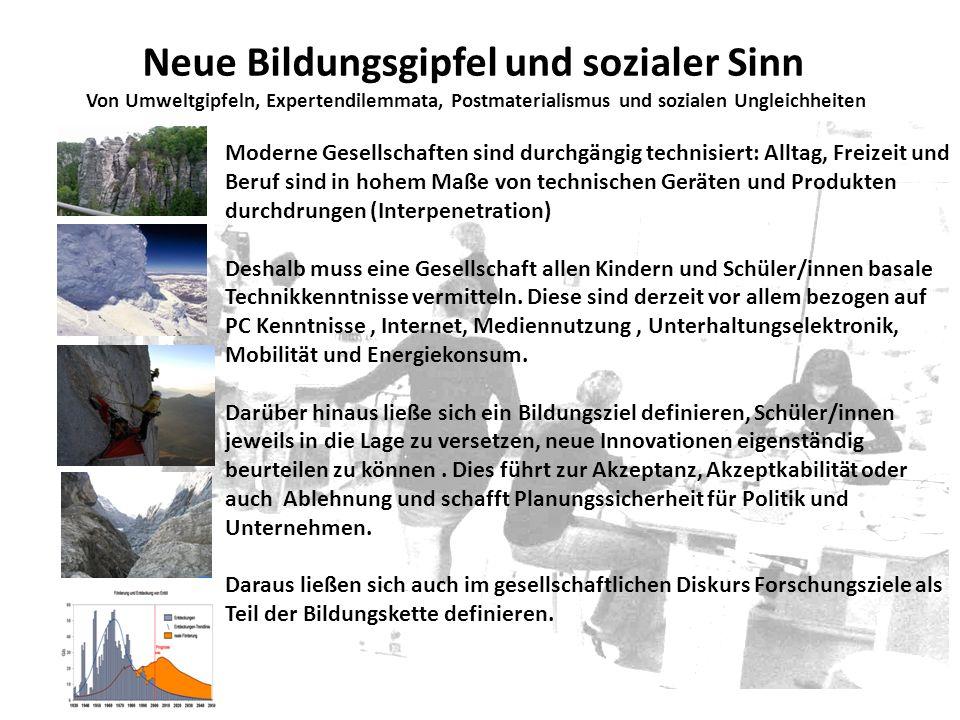 Neue Bildungsgipfel und sozialer Sinn Von Umweltgipfeln, Expertendilemmata, Postmaterialismus und sozialen Ungleichheiten Moderne Gesellschaften sind