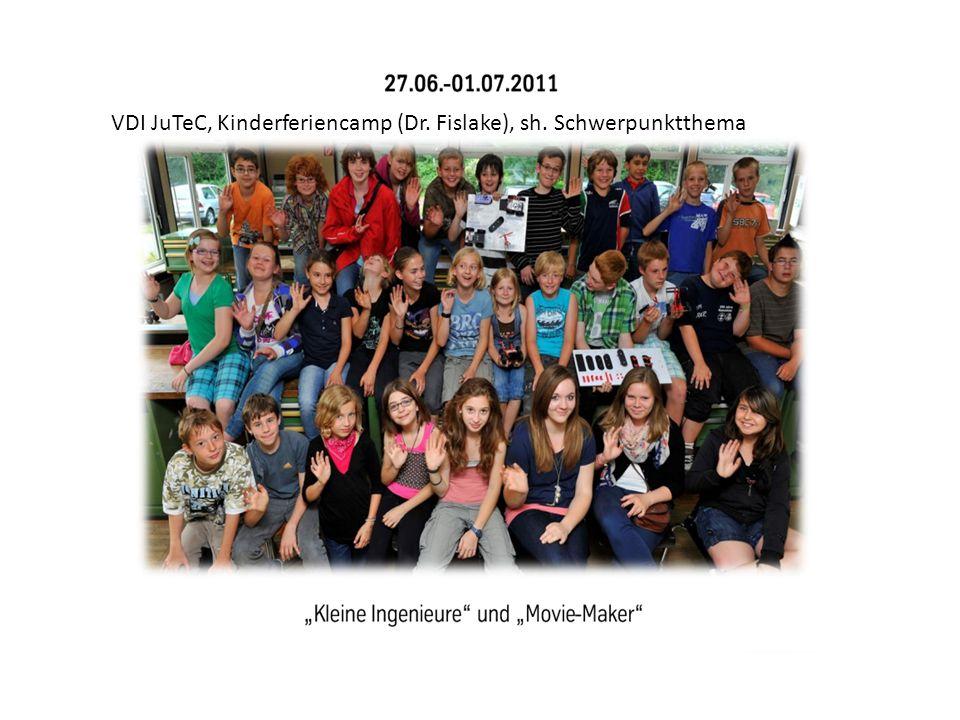 VDI JuTeC, Kinderferiencamp (Dr. Fislake), sh. Schwerpunktthema