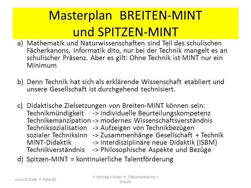 Masterplan BREITEN-MINT und SPITZEN-MINT a)Mathematik und Naturwissenschaften sind Teil des schulischen Fächerkanons, Informatik dito, nur bei der Tec