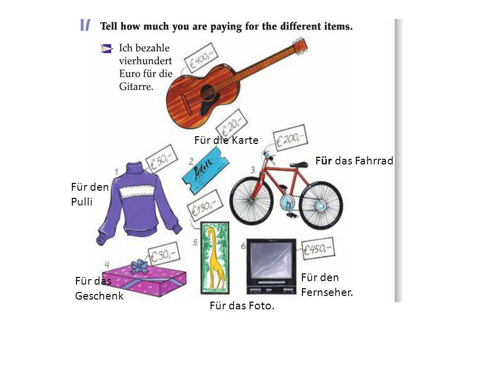 Für den Pulli Für die Karte Für das Fahrrad Für das Geschenk Für das Foto. Für den Fernseher.