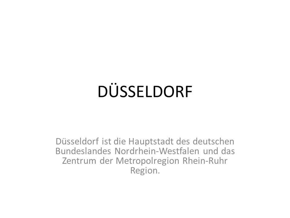 DÜSSELDORF Düsseldorf ist die Hauptstadt des deutschen Bundeslandes Nordrhein-Westfalen und das Zentrum der Metropolregion Rhein-Ruhr Region.