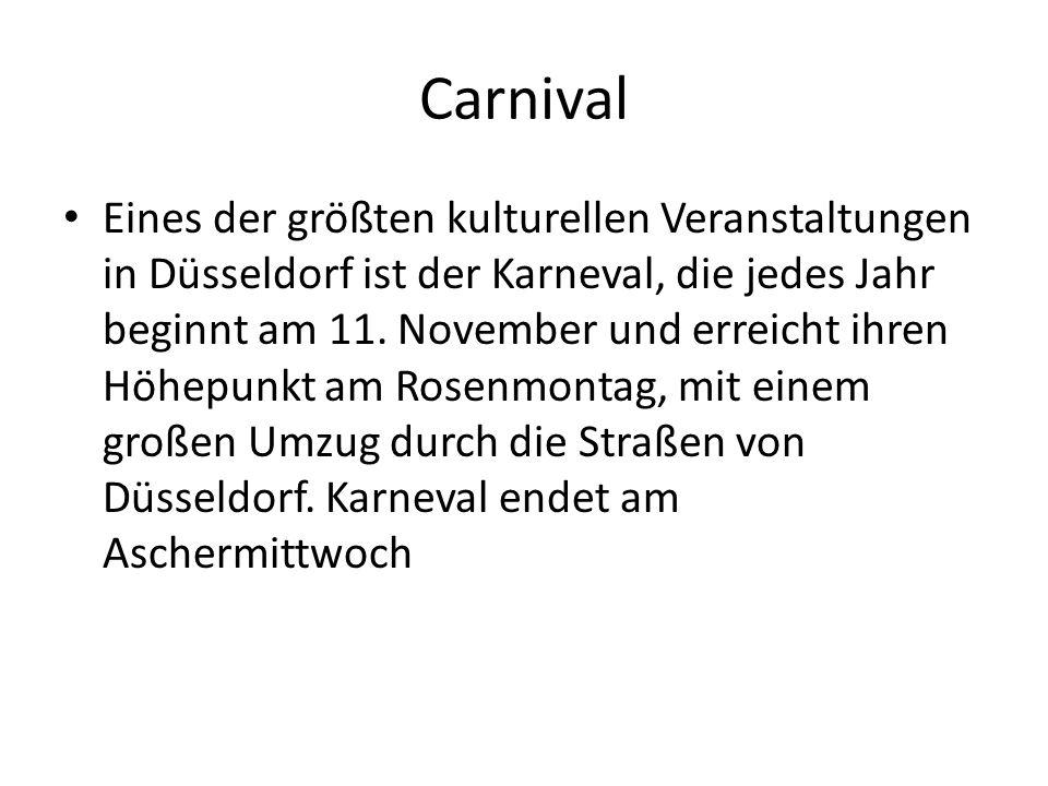 Carnival Eines der größten kulturellen Veranstaltungen in Düsseldorf ist der Karneval, die jedes Jahr beginnt am 11. November und erreicht ihren Höhep