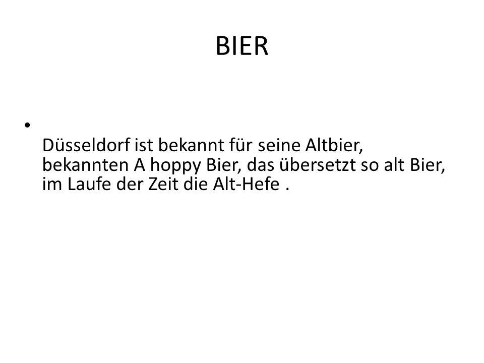 BIER Düsseldorf ist bekannt für seine Altbier, bekannten A hoppy Bier, das übersetzt so alt Bier, im Laufe der Zeit die Alt-Hefe.