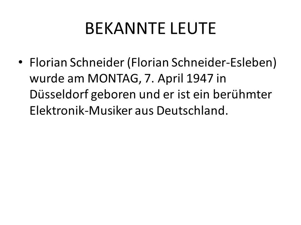 BEKANNTE LEUTE Florian Schneider (Florian Schneider-Esleben) wurde am MONTAG, 7. April 1947 in Düsseldorf geboren und er ist ein berühmter Elektronik-