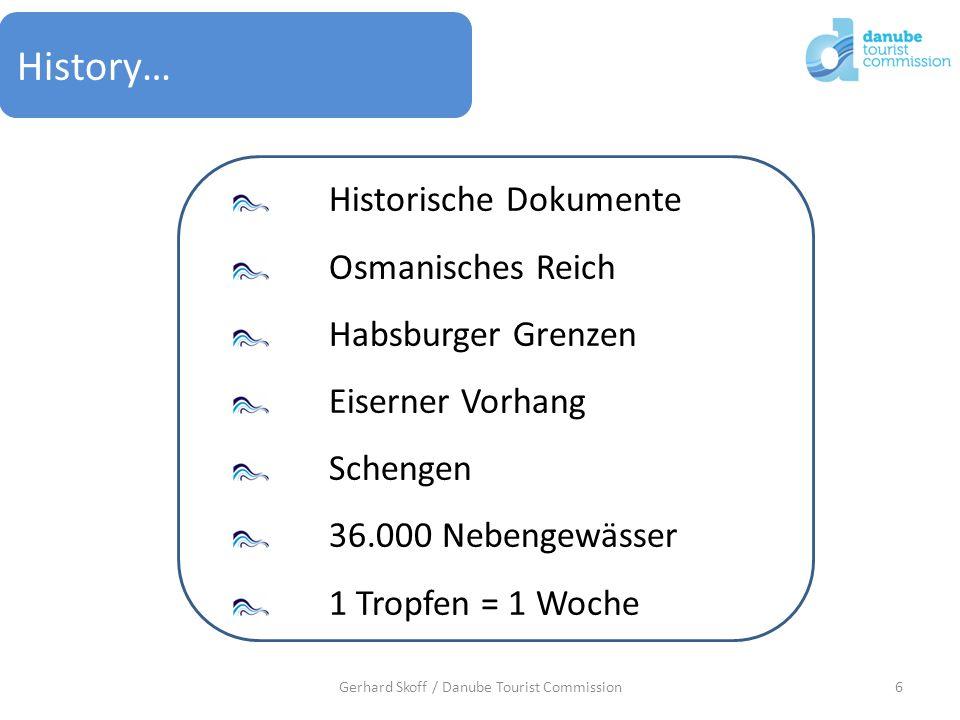 6 History… Historische Dokumente Osmanisches Reich Habsburger Grenzen Eiserner Vorhang Schengen 36.000 Nebengewässer 1 Tropfen = 1 Woche