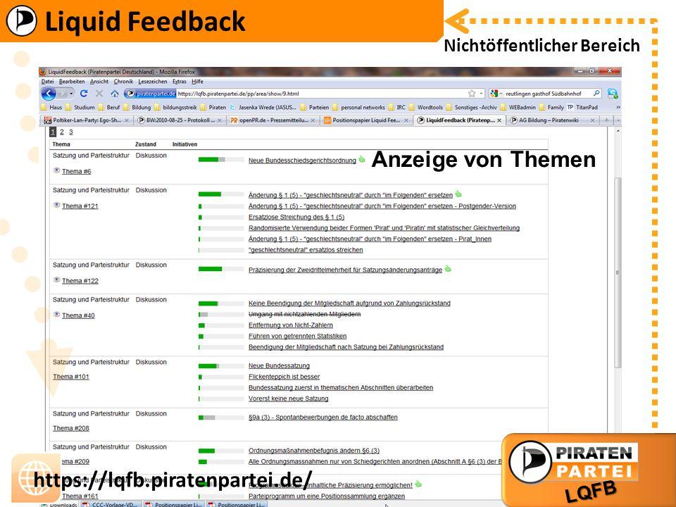 Liquid Feedback LQFB https://lqfb.piratenpartei.de/ Liquid Feedback LQFB https://lqfb.piratenpartei.de/ Nichtöffentlicher Bereich Anzeige von Themen