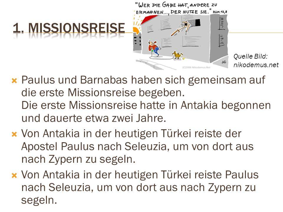 Paulus und Barnabas haben sich gemeinsam auf die erste Missionsreise begeben. Die erste Missionsreise hatte in Antakia begonnen und dauerte etwa zwei