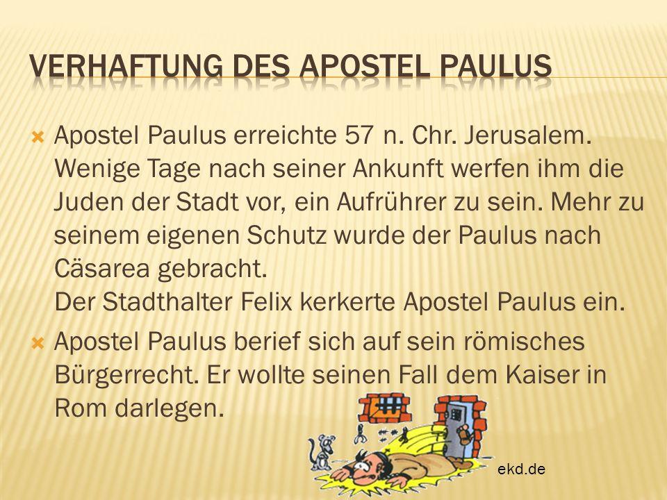 Apostel Paulus erreichte 57 n. Chr. Jerusalem. Wenige Tage nach seiner Ankunft werfen ihm die Juden der Stadt vor, ein Aufrührer zu sein. Mehr zu sein