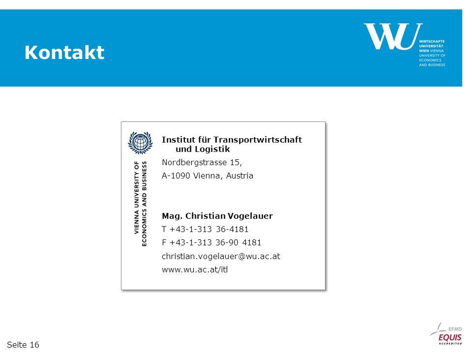 Kontakt Institut für Transportwirtschaft und Logistik Nordbergstrasse 15, A-1090 Vienna, Austria Mag. Christian Vogelauer T +43-1-313 36-4181 F +43-1-