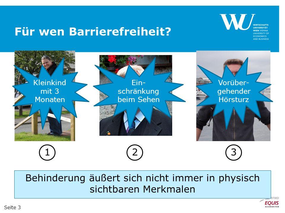 Für wen Barrierefreiheit? Behinderung äußert sich nicht immer in physisch sichtbaren Merkmalen 123 Seite 3 Kleinkind mit 3 Monaten Ein- schränkung bei