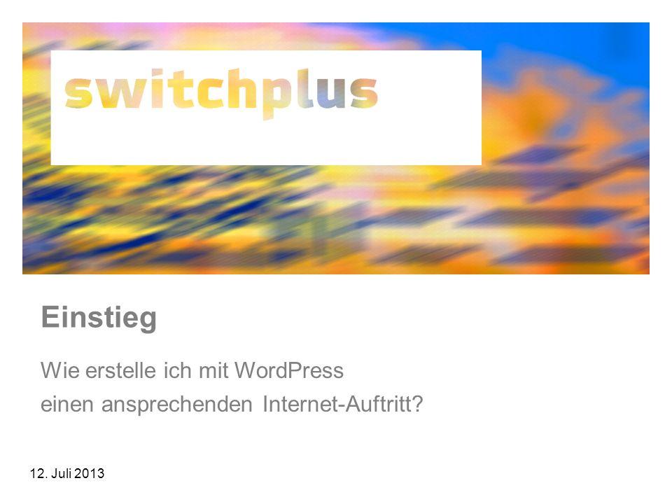 12. Juli 2013 Einstieg Wie erstelle ich mit WordPress einen ansprechenden Internet-Auftritt?
