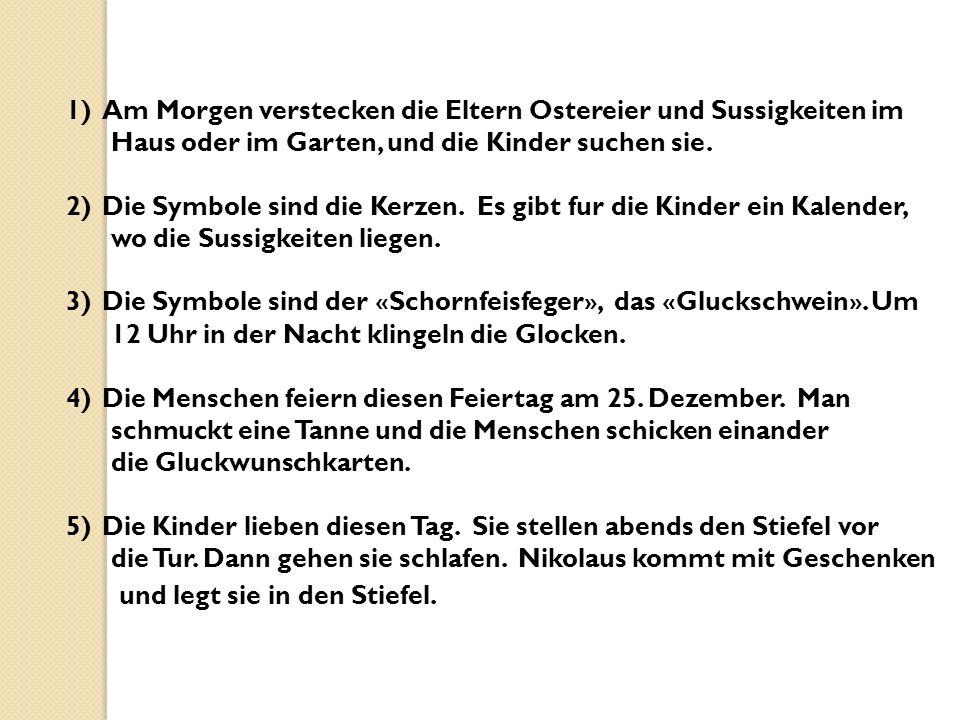 Aufgabe 3. «Findet die russische Aquivalente zu den deutschen Sprichworter.»