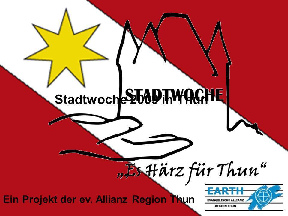 Stadtwoche 2009 in Thun Ein Projekt der ev. Allianz Region Thun