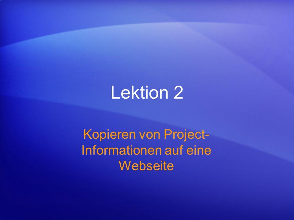 Lektion 2 Kopieren von Project- Informationen auf eine Webseite