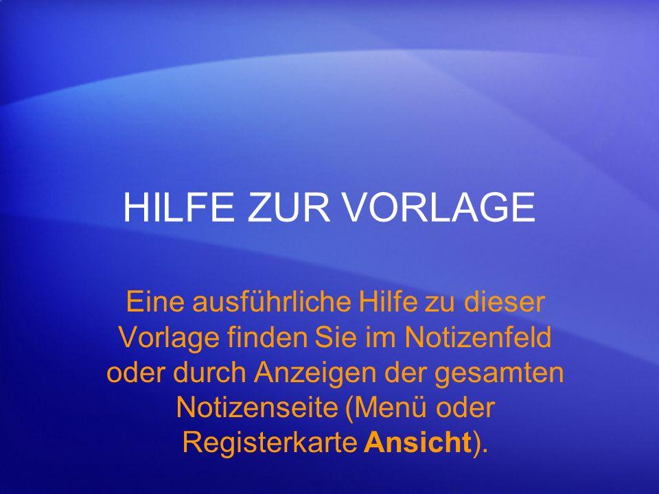 HILFE ZUR VORLAGE Eine ausführliche Hilfe zu dieser Vorlage finden Sie im Notizenfeld oder durch Anzeigen der gesamten Notizenseite (Menü oder Registe
