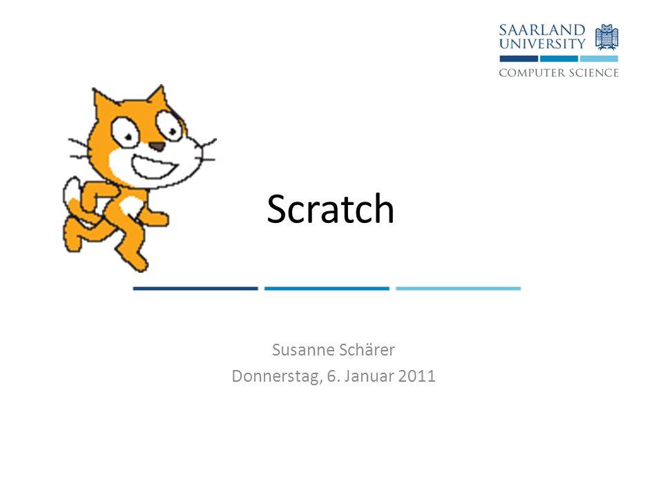Inhalt Allgemein Erste Schritte mit Scratch Operatoren, Variablen, Schleifen, if-Anweisungen Unterprogramme Fehlerbehandlung Fazit 06.01.2011Susanne Schärer: Scratch2