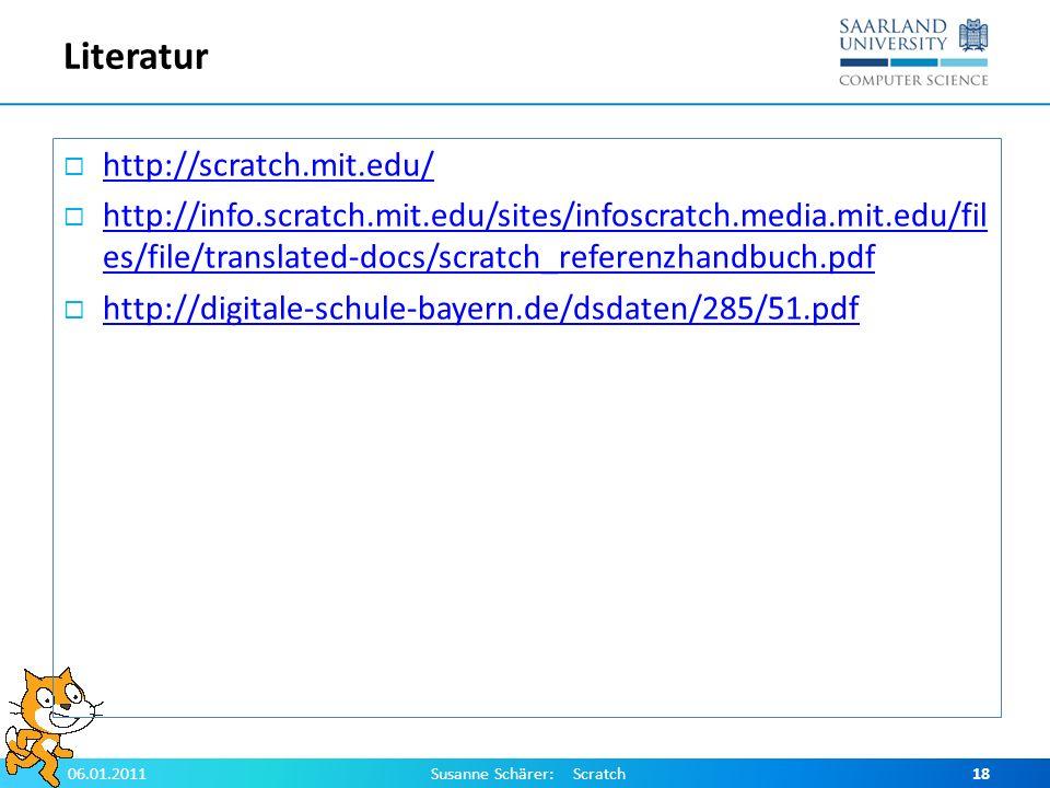 Literatur http://scratch.mit.edu/ http://info.scratch.mit.edu/sites/infoscratch.media.mit.edu/fil es/file/translated-docs/scratch_referenzhandbuch.pdf