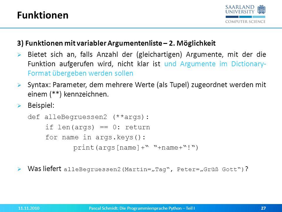 Funktionen 3) Funktionen mit variabler Argumentenliste – 2. Möglichkeit Bietet sich an, falls Anzahl der (gleichartigen) Argumente, mit der die Funkti