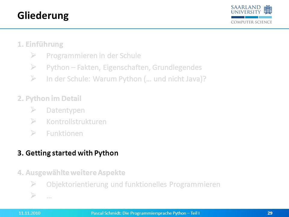 Gliederung 1. Einführung Programmieren in der Schule Python – Fakten, Eigenschaften, Grundlegendes In der Schule: Warum Python (… und nicht Java)? 2.