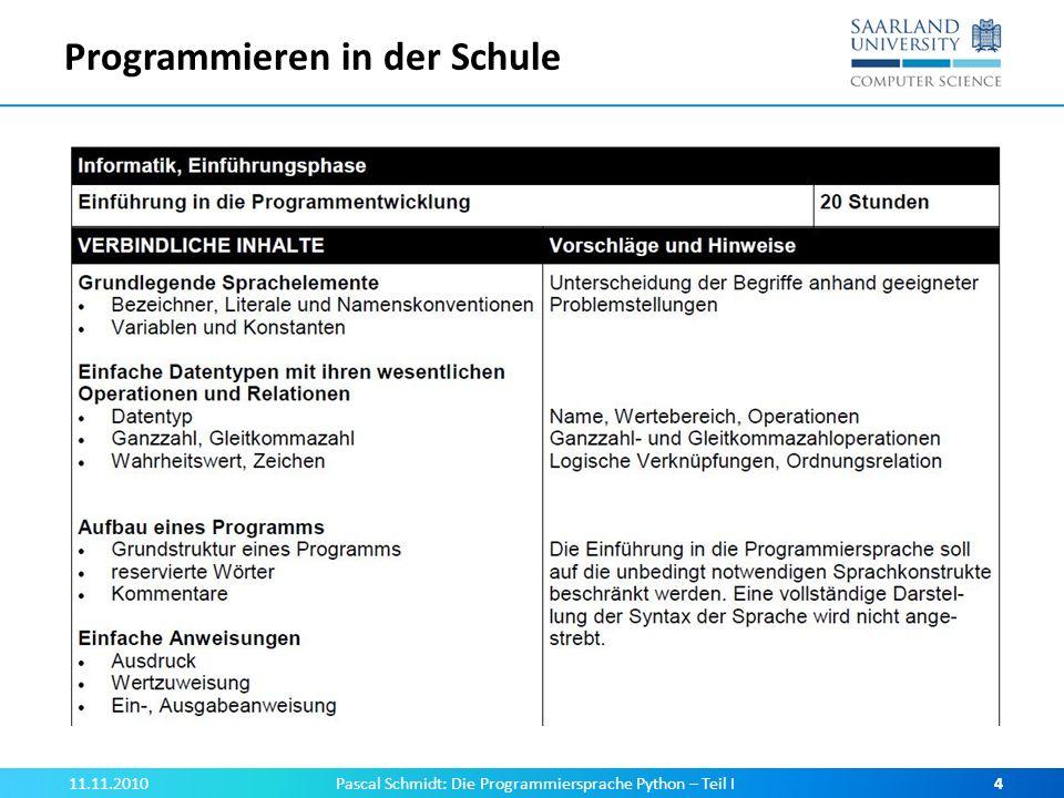 Programmieren in der Schule 11.11.2010Pascal Schmidt: Die Programmiersprache Python – Teil I4