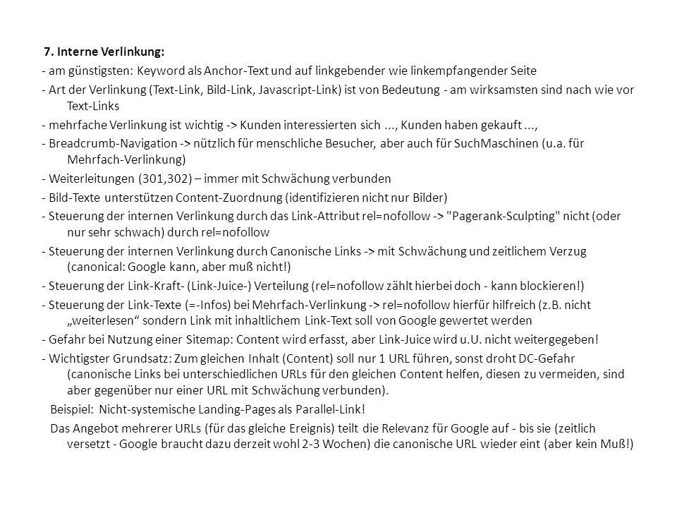 7. Interne Verlinkung: - am günstigsten: Keyword als Anchor-Text und auf linkgebender wie linkempfangender Seite - Art der Verlinkung (Text-Link, Bild