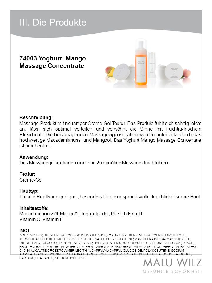 Body- Behandlung Wertvolle Momente für Körper und Geist Moodbild zum Thema III. Die Produkte 74003 Yoghurt Mango Massage Concentrate Beschreibung: Mas