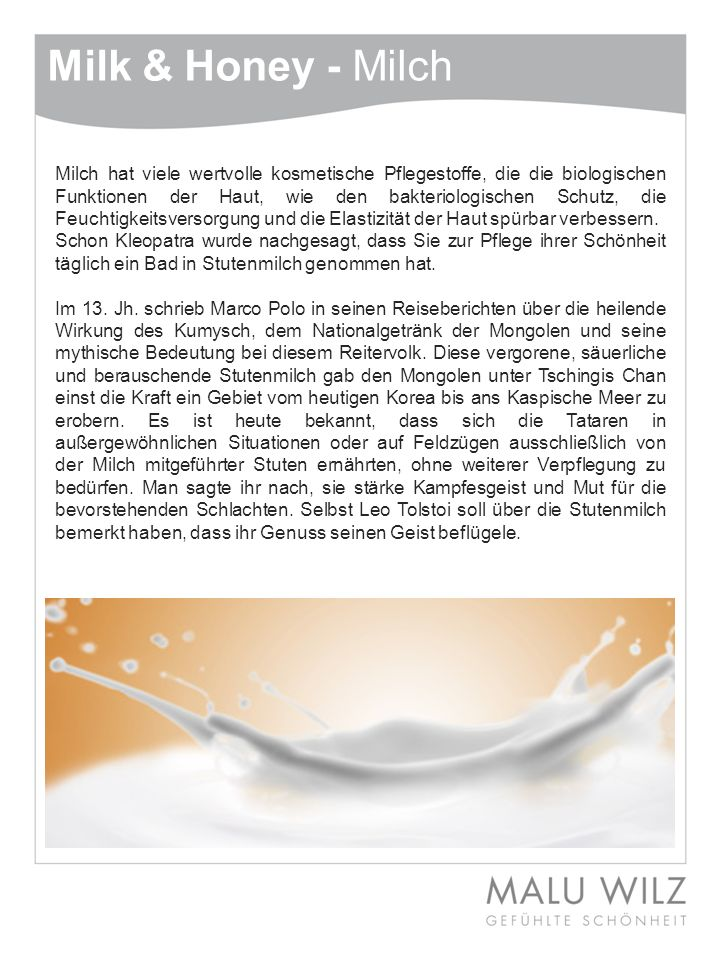 Milch hat viele wertvolle kosmetische Pflegestoffe, die die biologischen Funktionen der Haut, wie den bakteriologischen Schutz, die Feuchtigkeitsverso