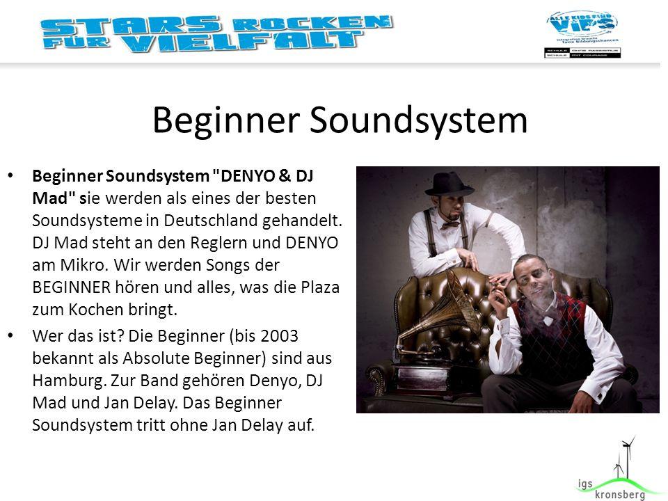 Beginner Soundsystem Beginner Soundsystem DENYO & DJ Mad sie werden als eines der besten Soundsysteme in Deutschland gehandelt.