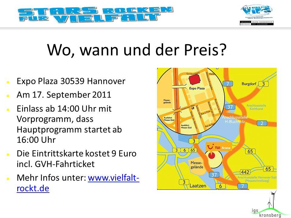 Wo, wann und der Preis. Expo Plaza 30539 Hannover Am 17.