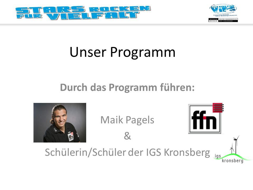 Unser Programm Durch das Programm führen: Maik Pagels & Schülerin/Schüler der IGS Kronsberg