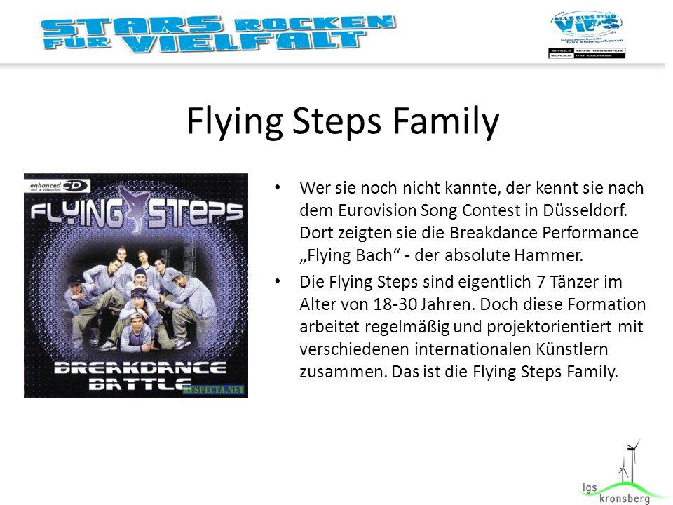 Flying Steps Family Wer sie noch nicht kannte, der kennt sie nach dem Eurovision Song Contest in Düsseldorf.