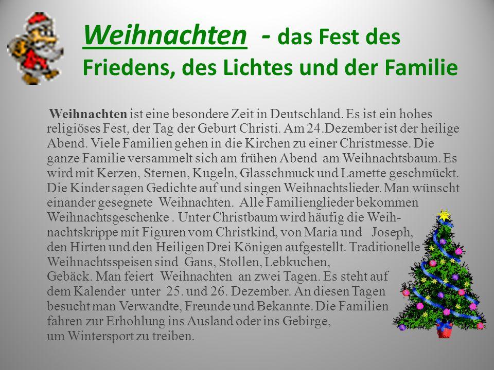 Weihnachten - das Fest des Friedens, des Lichtes und der Familie Weihnachten ist eine besondere Zeit in Deutschland. Es ist ein hohes religiöses Fest,