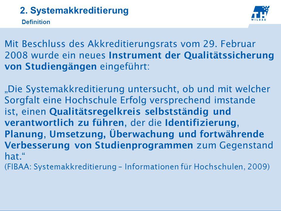 2. Systemakkreditierung Definition Mit Beschluss des Akkreditierungsrats vom 29. Februar 2008 wurde ein neues Instrument der Qualitätssicherung von St
