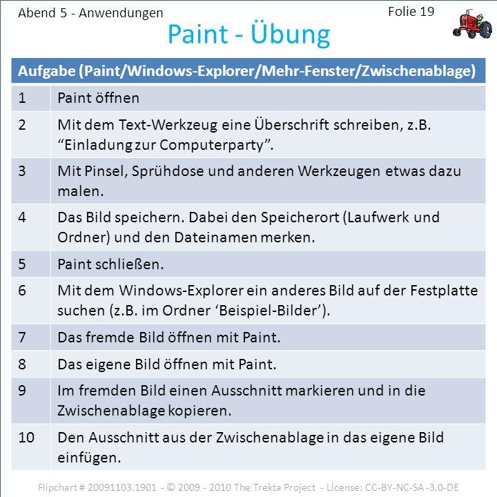 Abend 5 - Anwendungen Aufgabe (Paint/Windows-Explorer/Mehr-Fenster/Zwischenablage) 1Paint öffnen 2Mit dem Text-Werkzeug eine Überschrift schreiben, z.B.